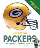 Green Bay Packers : the complete illustrated history