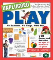 Book cover image of Unplugged play:  no batteries, no plugs, pure fun