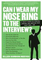 Can I wear my nose ring to the interview? : the crash course, finding, landing, and keeping your first real job