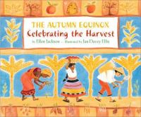 The Autumn Equinox [electronic resource]: Celebrating the Harvest