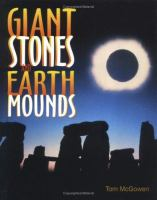 Giant Stones and Earth Mounds [electronic resource]