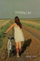 Everything I was / by Corinne Demas.
