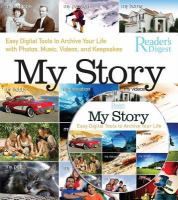 My story : easy digital tools to archive your life with photos, music, videos, and keepsakes