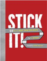 Stick it! : 99 D.I.Y. duct tape projects