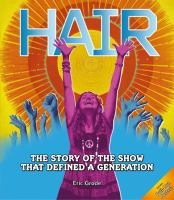 Hair : the story of the show that defined a generation