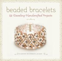 Beaded bracelets : 25 dazzling handcrafted projects