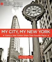 My city, my New York : famous New Yorkers share their favorite places