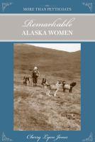 More than petticoats. Remarkable Alaska women