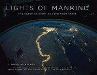 book cover image Lights of mankind the earth at night as seen from space