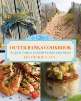 The Outer Banks cookbook : recipes &amp; traditions from North Carolina's barrier islands