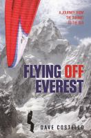 Flying off Everest : a journey from the summit to the sea