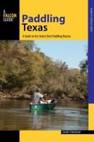 Paddling Texas : a guide to the state's best paddling routes