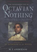 Cover of the book The astonishing life of Octavian Nothing, traitor to the nation.