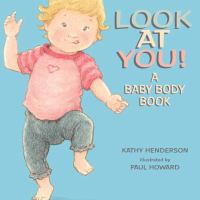 Look at you! : a baby body book