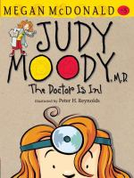 Judy Moody, M.D. : the doctor is in!