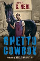 Cover of the book Ghetto cowboy : a novel
