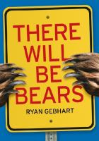 There Will Be Bears, by Ryan Gebhart