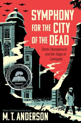 Cover Image for Symphony for the City of the Dead : Dmitri Shostakovich and the Siege of Leningrad by Matthew Tobin Anderson