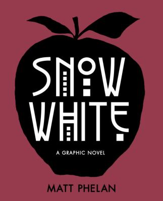Snow White: A Graphic Novel book jacket
