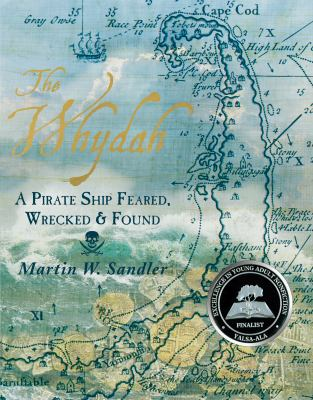 The Whydah: A Pirate Ship Feard, Wrecked & Found book jacket