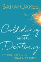 Colliding with destiny : finding hope in the legacy of Ruth
