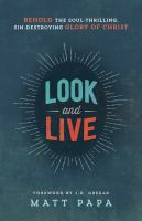 Look and live : behold the soul-thrilling, sin-destroying glory of Christ