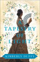 Title: A tapestry of light. Author:Duffy, Kimberly