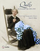 Quilts in everyday life, 1855-1955 : a 100-year photographic history