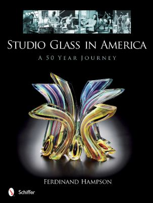 Book cover for Studio glass in America : a 50-year journey / Ferdinand Hampson