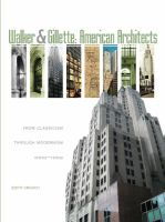 Walker & Gillette : American architects, from Classicism through Modernism (1900s-1950s)