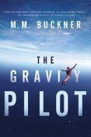 The gravity pilot : a science fantasy