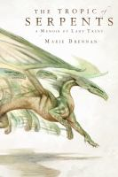 Cover of the book The tropic of serpents : a memoir by Lady Trent