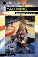 Yao Ming: Basketball's Big Man