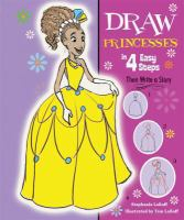 Draw Princesses in 4 Easy Steps / (Draw In 4 Easy Steps)