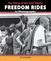 The Story of the Civil Rights Freedom Rides in Photographs
