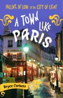 A town like Paris : falling in love in City of light