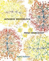 Japanese woodblock print workshop : a modern guide to the ancient art of mokuhanga