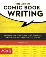 The art of comic book writing : the definitive guide to outlining, scripting, and pitching your sequential art stories