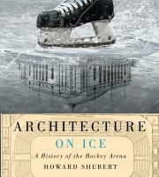 a history of the hockey arena