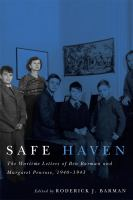 Title: Safe haven : the wartime letters of Ben Barman and Margaret Penrose, 1940-1943 Author: