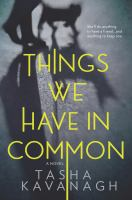 book cover: Things We Have in Common by Tasha Kavanagh