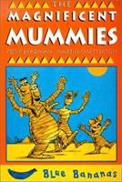 The Magnificent Mummies
