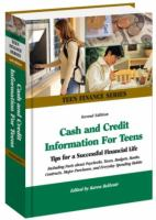 Cash and credit information for teens : tips for a successful financial life including facts about earning money, paying taxes, budgeting, banking, shopping, using credit, and avoiding financial pitfalls