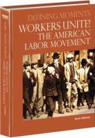 Workers Unite!: The American Labor Movement