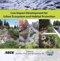 Low impact development for urban ecosystem and habitat protection [electronic resource] : proceedings of the 2008 International Low Impact Development Conference, November 16-19,             2008, Seattle, Washington