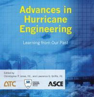 Advances in hurricane engineering [electronic resource] : learning from our past : proceedings of the 2012 ATC & SEI Conference on Advances in Hurricane Engineering, October             24-26, 2012, Miami, Florida