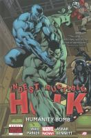 Indestructible Hulk. Volume 04, Humanity bomb