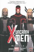 Uncanny X-men. Vol. 4, Vs. S.H.I.E.L.D.