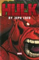 Hulk by Jeph Loeb: The Complete Collection. Vol. 1