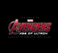 The road to Marvel Avengers, age of Ultron : the art of the Marvel cinematic universe